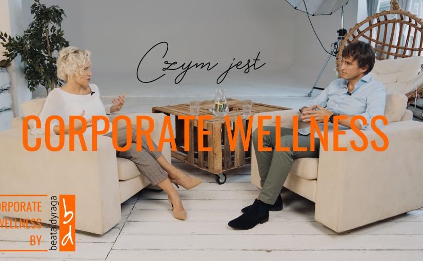 Wywiad z Beatą Dyraga o tym, czym jest CORPORATE WELLNESS?