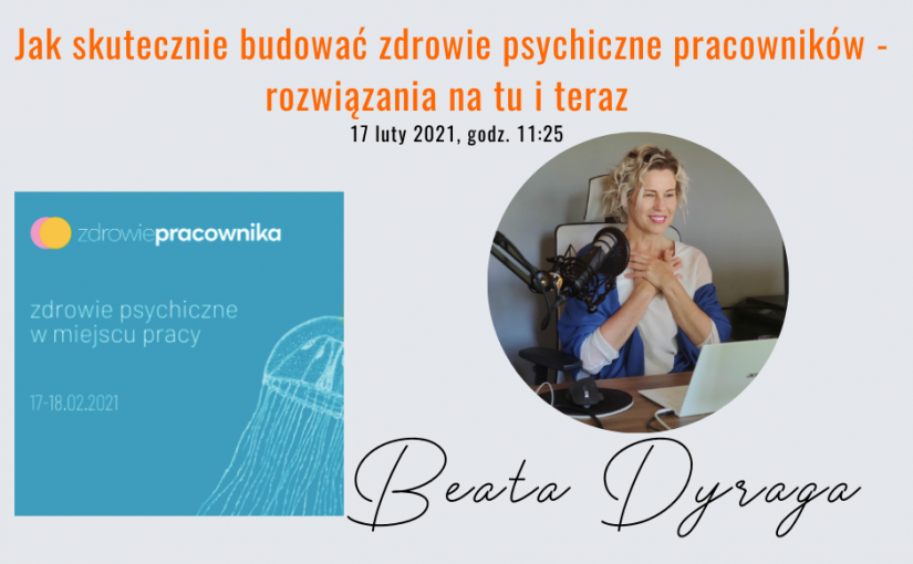 Beata Dyraga na Forum Zdrowia Pracownika w 2021 | Zdrowie psychiczne pracowników